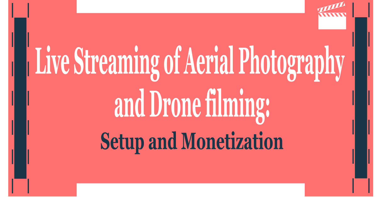 Live-Streaming-of-aerial-photography