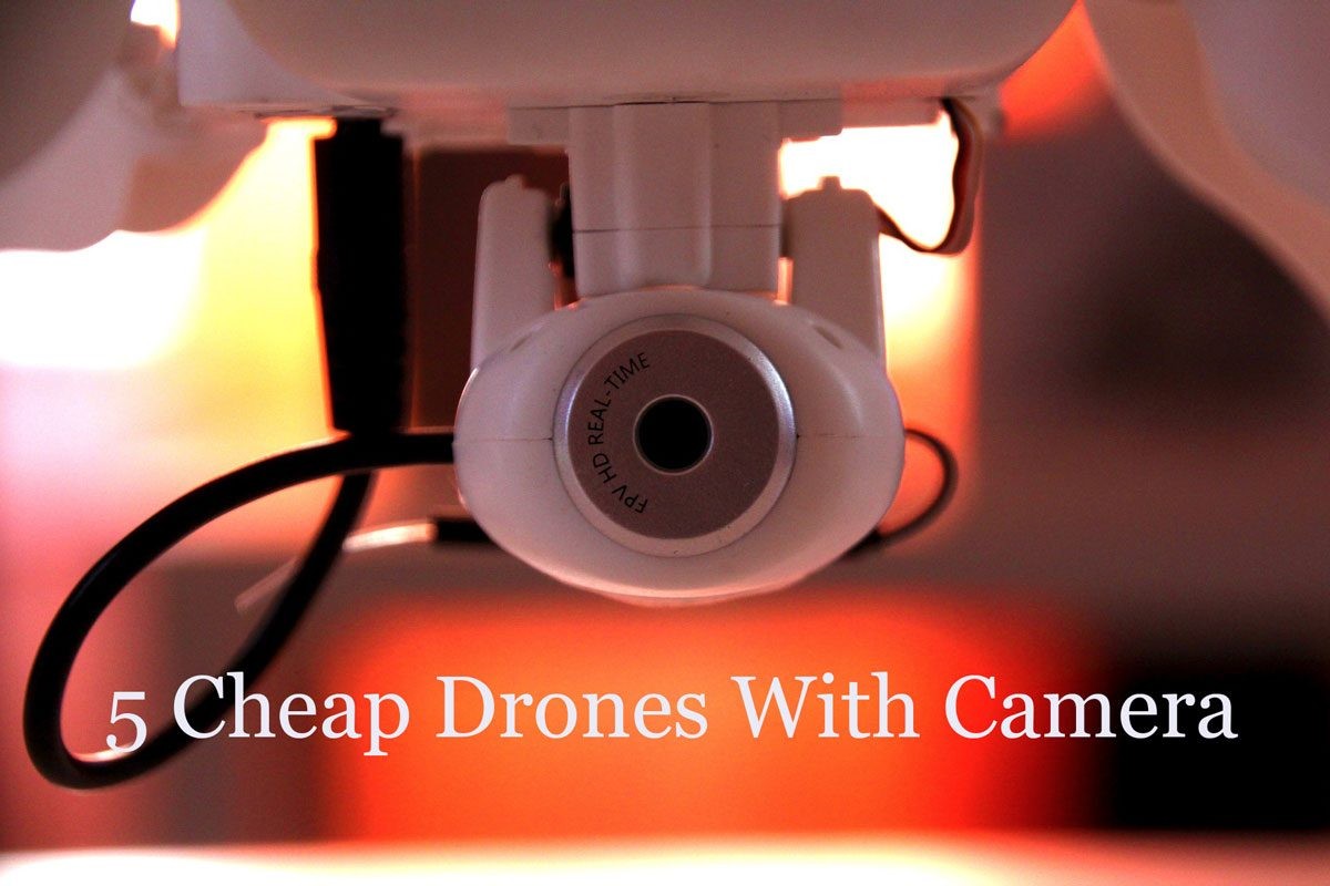 Cheap Drones with Camera